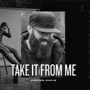 Take It From Me/Jordan Davis