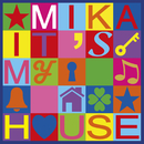 It's My House/MIKA
