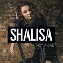 Not Alone/Shalisa