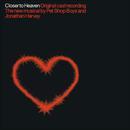 Closer To Heaven (Original Cast Recording)/Pet Shop Boys, Jonathan Harvey, Original Cast Of Closer To Heaven