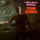 I Who Have Nothing/Tom Jones
