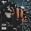 Spar (feat. 6LACK, Kodak Black)/Dreezy