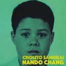 Cholito Samurai (EP)/Nando Chang