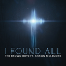 I Found All (feat. Shawn McLemore)/The Brown Boyz