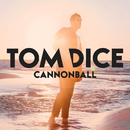 Cannonball/Tom Dice