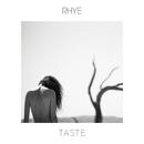 Taste/Rhye