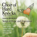 Songs Of Hope and Inspiration/Choir of Hard Knocks, Jonathon Welch