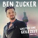Was für eine geile Zeit (Single Mix)/Ben Zucker