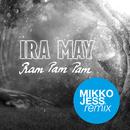 Ram Pam Pam (Mikko Jess Remix)/Ira May