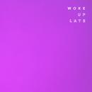 Woke Up Late/Drax Project