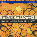 Strange Attractions (Live)/Sydney Alpha Ensemble, Antony Walker