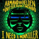 I Need A Painkiller (Armand Van Helden Vs. Butter Rush) (feat. Sneakbo)/Armand Van Helden, Butter Rush