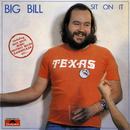 Sit On It/Big Bill