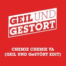 Chemie Chemie Ya (Geil und Gestört Edit)/Kraftklub