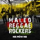 Nie Mów Nie/Maleo Reggae Rockers