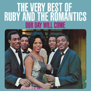 Our Day Will Come: The Very Best Of Ruby And The Romantics/Ruby And The Romantics