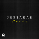 Touch (Rework)/Jessarae