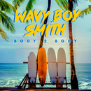 Body 2 Body/Wavy Boy Smith