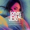We Could Go Back (Jonas Blue & Jack Wins Club Mix) (feat. Moelogo)/Jonas Blue