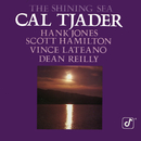 The Shining Sea (feat. Hank Jones, Scott Hamilton, Vince Lateano, Dean Reilly)/Cal Tjader