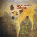 Everything & Nothing/David Sylvian