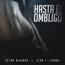 Hasta El Ombligo/Chyno Miranda, Zion & Lennox