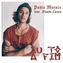 Eu To Afim (feat. Nanda Costa)/Pablo Morais
