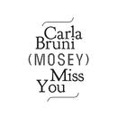 Miss You (Mosey Remix)/Carla Bruni