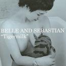タイガーミルク/Belle & Sebastian