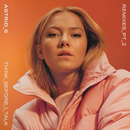 Think Before I Talk (Remixes / Pt. 2)/Astrid S