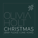 Christmas (Baby Please Come Home)/Olivia Holt
