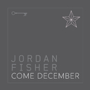 Come December/Jordan Fisher