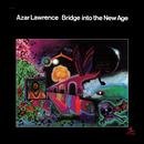 Bridge Into The New Age/Azar Lawrence