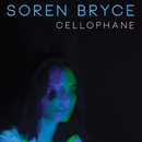 Cellophane/Soren Bryce