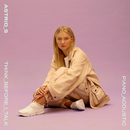 Think Before I Talk (Acoustic)/Astrid S