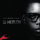 Pure Black Album/DJ Merlon