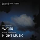Jonny Greenwood Water, Wolfgang Amadeus Mozart Night Music (Live)/Australian Chamber Orchestra, Richard Tognetti