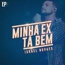 Minha Ex Tá Bem - EP/Israel Novaes