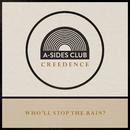 Who'll Stop The Rain/A-Sides Club