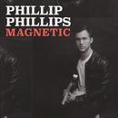 Magnetic/Phillip Phillips