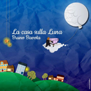 La Casa Sulla Luna/Bruno Bavota