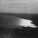 Reflections On A Dead Sea/Danny Mulhern, London Contemporary Orchestra, Robert Ames