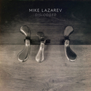 Dislodged/Mike Lazarev