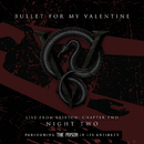Live From Brixton: Chapter Two, Night Two, Performing The Poison In Its Entirety/Bullet For My Valentine