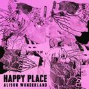 Happy Place/Alison Wonderland