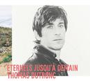 Eternels jusqu'à demain (Deluxe)/Thomas Dutronc