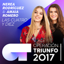 Las Cuatro Y Diez (Operación Triunfo 2017)/Nerea Rodríguez, Amaia Romero