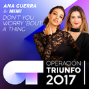 Don't You Worry 'Bout A Thing (Operación Triunfo 2017)/Ana Guerra, Mimi