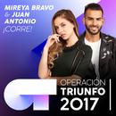¡Corre! (Operación Triunfo 2017)/Mireya Bravo, Juan Antonio