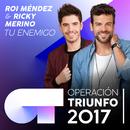 Tu Enemigo (Operación Triunfo 2017)/Roi Méndez, Ricky Merino